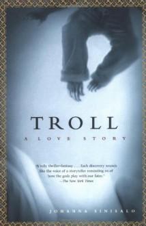 Troll: A Love Story - Herbert Lomas,Johanna Sinisalo