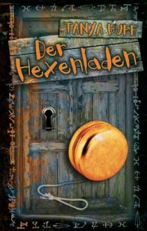 Der Hexenladen - Tanya Huff