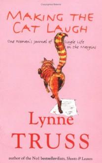Making the Cat Laugh - Lynne Truss
