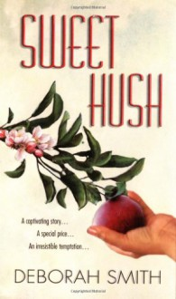 Sweet Hush - Deborah Smith