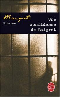 Une Confidence de Maigret (Ldp Simenon) (French Edition) - Simenon;G. Simenon
