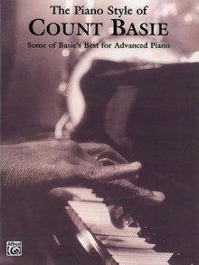 The Piano Style of Count Basie: Some of Basie's Best for Advanced Piano - Count Basie