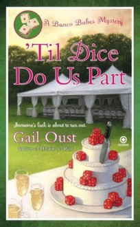 'Til Dice Do Us Part - Gail Oust