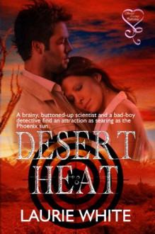Desert Heat - Laurie White