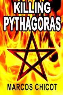 Killing Pythagoras - Marcos Chicot