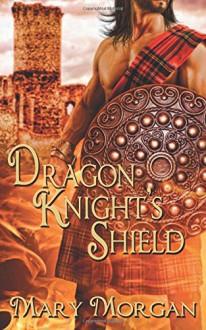 Dragon Knight's Shield - Mary Morgan