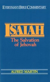 Isaiah- Everyman's Bible Commentary - Alfred Martin