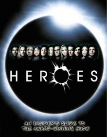 Heroes: An Insider's Guide to the Award-Winning Show - Titan Books