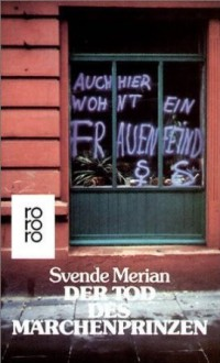 Der Tod des Märchenprinzen - Svende Merian
