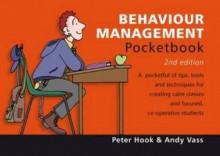 Behaviour Management Pocketbook. Peter Hook and Andy Vass - Peter Hook