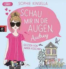 Schau mir in die Augen, Audrey - Sophie Kinsella, Maria Koschny, Anja Galic