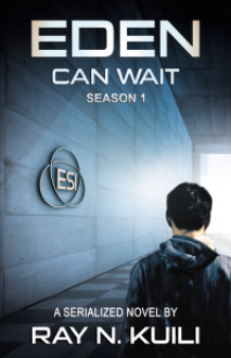 Eden Can Wait, Season 1 - Ray N. Kuili