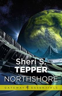 Northshore (The Awakeners #1) - Sheri S. Tepper
