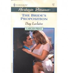 The Bride's Proposition (Harlequin Romance No. 3611) - Day Leclaire