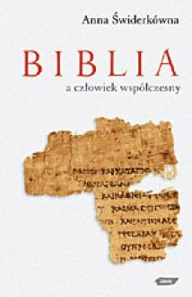 Biblia a człowiek współczesny - Anna Świderkówna