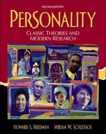 Personality: Classic Theories And Modern Research - Howard Friedman, Miriam W. Schustack