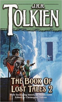 The Book of Lost Tales, Part Two - J.R.R. Tolkien