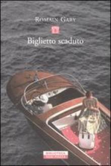 Il biglietto scaduto - Romain Gary, Federico Riccardi