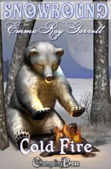 Snowbound: Cold Fire - Emma Ray Garrett