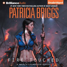 Fire Touched: Mercy Thompson Series, Book 9 - Patricia Briggs,-Brilliance Audio on CD Unabridged-,Lorelei King