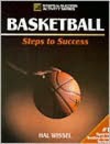 Basketball: Steps to Success - Hal Wissel