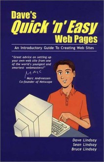 Dave's Quick 'n' Easy Web Pages: An Introductory Guide to Creating Web Sites - Dave Lindsay, Sean Lindsay, Bruce Lindsay