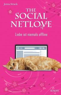 The Social Netlove - Liebe ist niemals offline - Jenna Strack,David Tondl