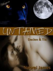 Untamed: Dacien and Tia - Naomi James