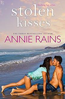 Stolen Kisses: A Blushing Bay Novel - Annie Rains