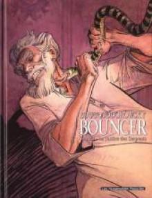 Bouncer, Tome 3 : La justice des serpents - Alejandro Jodorowsky, François Boucq
