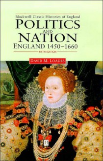 Politics & the Nation, Fourteen Fifty to Sixteen Sixty: Obedience, Resistance & Public Order - David Loades, Y. R. Elton