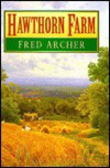 Hawthorn Farm (Reminiscence) - Fred Archer