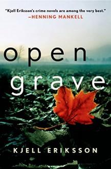 Open Grave: A Mystery (Ann Lindell Mysteries) - Kjell Eriksson, Paul Norlen