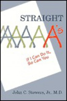 Straight A's - John C. Stowers Jr.
