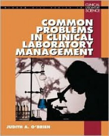 Common Problems in Clinical Laboratory Management - Judith A. O'Brien