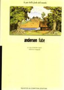 Tutte le fiabe: Volume Primo - Hans Christian Andersen, Kirsten Bech