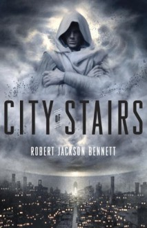 City of Stairs by Jackson Bennett, Robert (2014) Paperback - Robert Jackson Bennett