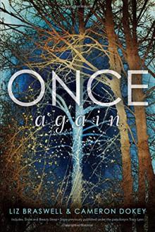 Once Again: Snow; Beauty Sleep - Liz Braswell, Cameron Dokey