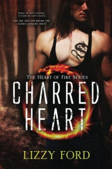 Charred Heart (Heart of Fire) (Volume 1) - Lizzy Ford