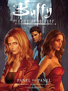 Buffy the Vampire Slayer: Panel to Panel-Seasons 8 & 9 - Joss Whedon