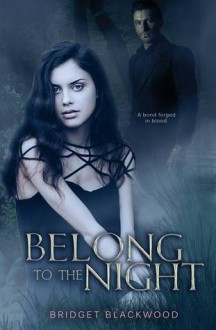 Belong to the Night - Bridget Blackwood