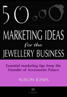 50 Marketing Ideas for the Jewellery Business - Alison Jones