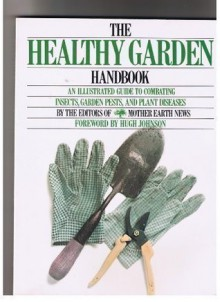 The Healthy Garden Handbook - Mother Earth News