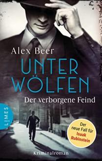 Unter Wölfen: Der verborgene Feind - Alex Beer