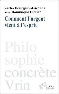 Comment L'Argent Vient A L'Esprit - Sacha Bourgeois-Gironde Dimier