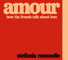Amour: How the French Talk about Love - Stefania Rousselle