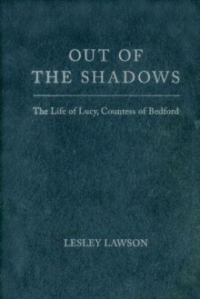 Lucy, Countess of Bedford - Lesley Lawson