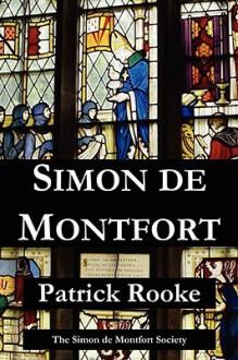 Simon de Montfort - Patrick Rooke