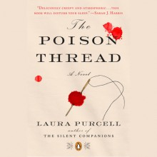 The Poison Thread - Laura Purcell
