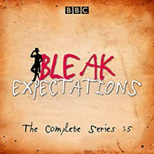 Bleak Expectations: The Complete BBC Radio 4 Series - Macmillan Digital Audio,Raquel Cassidy,Anthony Head,Mark Evans,Celia Imrie,Jane Asher,Geoffrey Whitehead,Richard Johnson,David Mitchell